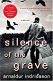 Silence of the Grave: A Thriller (0312340710) by Indridason, Arnaldur