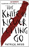 Patrick Ness The Knife of Never Letting Go (Chaos Walking)