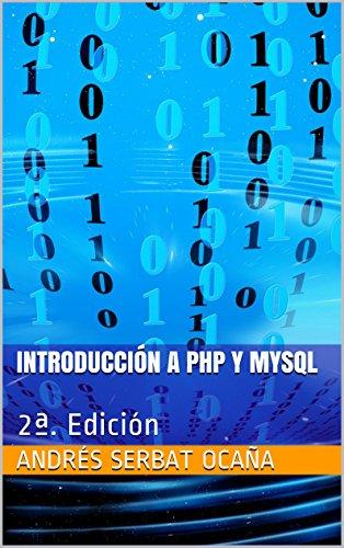 Introducción a PHP y MySQL: 2ª. Edición