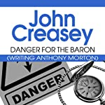 Danger for the Baron: The Baron Series, Book 24 (       UNABRIDGED) by John Creasey Narrated by Carl Prekopp