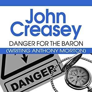 Danger for the Baron: The Baron Series, Book 24 | [John Creasey]
