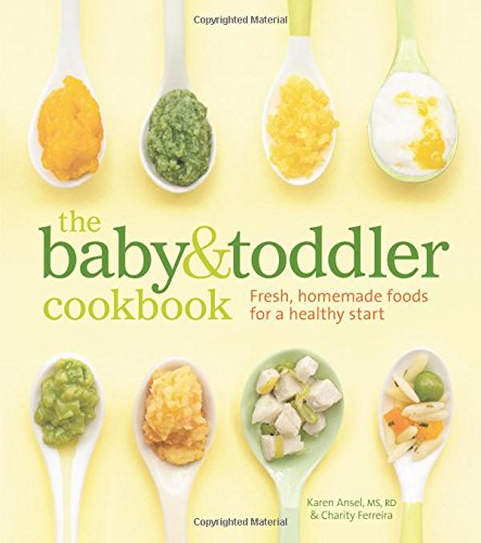Free download the baby and toddler cookbook fresh homemade foods as one ofthe window to open the new world this the baby and toddler cookbook fresh homemade foods for a healthy start forumfinder Image collections