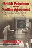 British Petroleum and the Redline Agreement: The West's Secret Pact to Get Mideast Oil (0914153153) by Black, Edwin