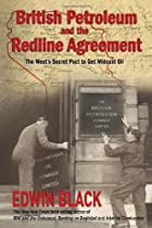 British Petroleum and the Redline Agreement: The West's Secret Pact to Get Mideast Oil
