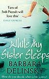 While My Sister Sleeps (0007285833) by BARBARA DELINSKY
