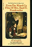 From the Mixed-Up Files of Mrs. Basil E. Frankweiler (044022733X) by E.L. Konigsburg