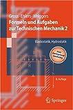 Formeln und Aufgaben zur Technischen Mechanik 2: Elastostatik, Hydrostatik (Springer-Lehrbuch) - Dietmar Gross, Wolfgang Ehlers, Peter Wriggers