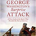 George Washington's Surprise Attack: A New Look at the Battle that Decided the Fate of America (       UNABRIDGED) by Phillip Thomas Tucker Narrated by Dennis Holland