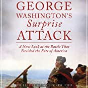 George Washington's Surprise Attack: A New Look at the Battle that Decided the Fate of America | [Phillip Thomas Tucker]