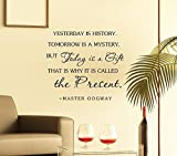 Newsee Decals Yesterday is history. Tomorrow is a mystery. But Today is a gift That is why it is called the present. -Master Oogway Vinyl Wall Art Inspirational Quotes and Saying Home Decor Decal Sticker Black