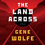 The Land Across | Gene Wolfe