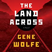 The Land Across, by Gene Wolfe, read by Jeff Woodman