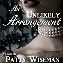 An Unlikely Arrangement Audiobook by Patty Wiseman Narrated by Patty Wiseman