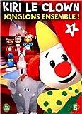 echange, troc Kiri le clown - 1 - Jonglons ensemble !