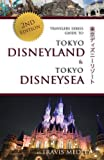 Travelers Series Guide to Tokyo Disneyland & Tokyo DisneySea: 2nd Edition