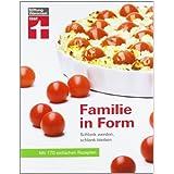 """Familie in Form: Schlank werden, schlank bleiben. Mit 170 einfachen Rezeptenvon """"Dagmar von Cramm"""""""