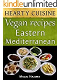 Vegan Recipes: Eastern Mediterranean Hearty Cuisine: Healthy Living Cookbook (Weight Maintenance & Low Fat Lifestyle)