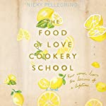 The Food of Love Cookery School | Nicky Pellegrino