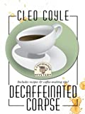 Decaffeinated Corpse (Coffeehouse Mysteries, No. 5) (1597226262) by Coyle, Cleo