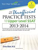 Christa B Abbott M.Ed. The Best Unofficial Practice Tests for the Upper Level SSAT
