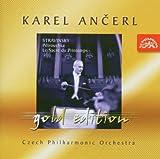 Karel Ancerl Gold Edition Vol.5. Stravinsky - Petrushka; The Rite of Spring Igor Stravinsky