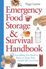Emergency Food Storage & Survival Handbook: Everything You Need to Know to Keep Your Family Safe in a Crisis