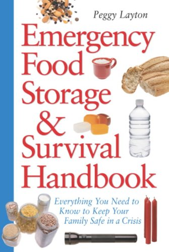 Download Emergency Food Storage & Survival Handbook: Everything You Need to Know to Keep Your Family Safe in a Crisis