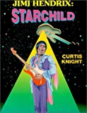 img - for Jimi Hendrix: Starchild by Curtis Knight (1992-12-01) book / textbook / text book