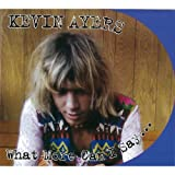 What More Can I Say...by Kevin Ayers