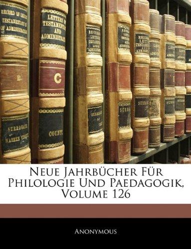Neue Jahrbücher Für Philologie Und Paedagogik, Volume 126