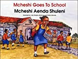 img - for Mcheshi Goes to School; Mcheshi Aenda Shuleni book / textbook / text book
