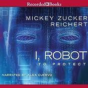 I, Robot: To Protect | Mickey Zucker Reichert