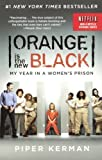By Piper Kerman Orange Is The New Black (Turtleback School & Library Binding Edition) (Mti) [Library Binding]
