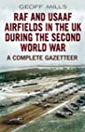 Raf and Usaaf Airfields in the Uk Dur...