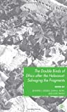 img - for The Double Binds of Ethics after the Holocaust: Salvaging the Fragments book / textbook / text book