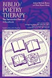 Biblio/Poetry Therapy: A Handbook