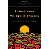 Palestinian Village Histories: Geographies of the Displaced (Stanford Studies in Middle Eastern and I)