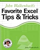 John Walkenbach's Favorite Excel Tips & Tricks (0764598163) by Walkenbach, John