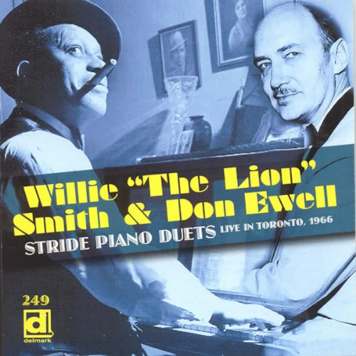 Tea For Two: Stride Piano Duets Live In Toronto, 1966 by Willie 'The Lion' Smith and Don Ewell