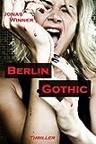 Berlin Gothic: Thriller (Berlin Gothic 1) GÜNSTIG