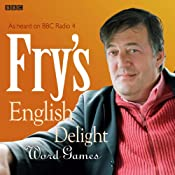 Fry's English Delight: Word Games | [Stephen Fry]