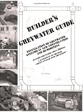 img - for Builder's Greywater Guide: Installation of Greywater Systems in New Construction and Remodeling book / textbook / text book