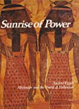 Sunrise of Power: Ancient Egypt, Alexander and the World of Hellenism (Imperial Visions Series: The Rise and Fall of Empires) (0150040245) by Milton, Joyce