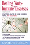 """Healing """"Auto-Immune Diseases"""" the Gerson Way"""
