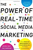 img - for The Power of Real-Time Social Media Marketing: How to Attract and Retain Customers and Grow the Bottom Line in the Globally Connected World book / textbook / text book
