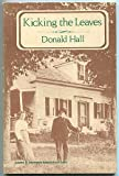Kicking the Leaves: Poems (0060117044) by Hall, Donald