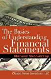 img - for [(The Basics of Understanding Financial Statements: Learn How to Read Financial Statements by Understanding the Balance Sheet, the Income Statement, and )] [Author: Mariusz Skonieczny] [Jun-2012] book / textbook / text book