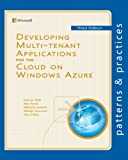 Developing Multi-tenant Applications for the Cloud on Windows Azure (Microsoft patterns & practices)