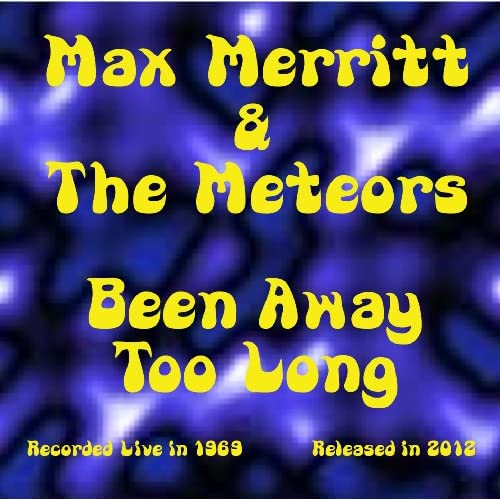 Been-Away-Too-Long-Live-1969-Max-Merritt-The-Meteors-Audio-CD