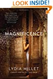 Magnificence: A Novel